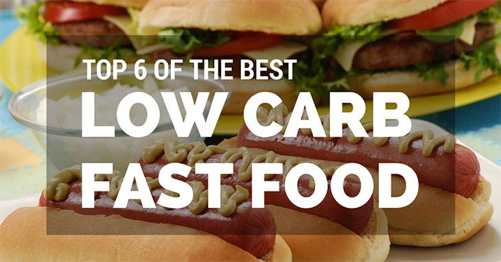 Top 6 Of The Best Low Carb Fast Food For Weight Management Stay Healthy Ways