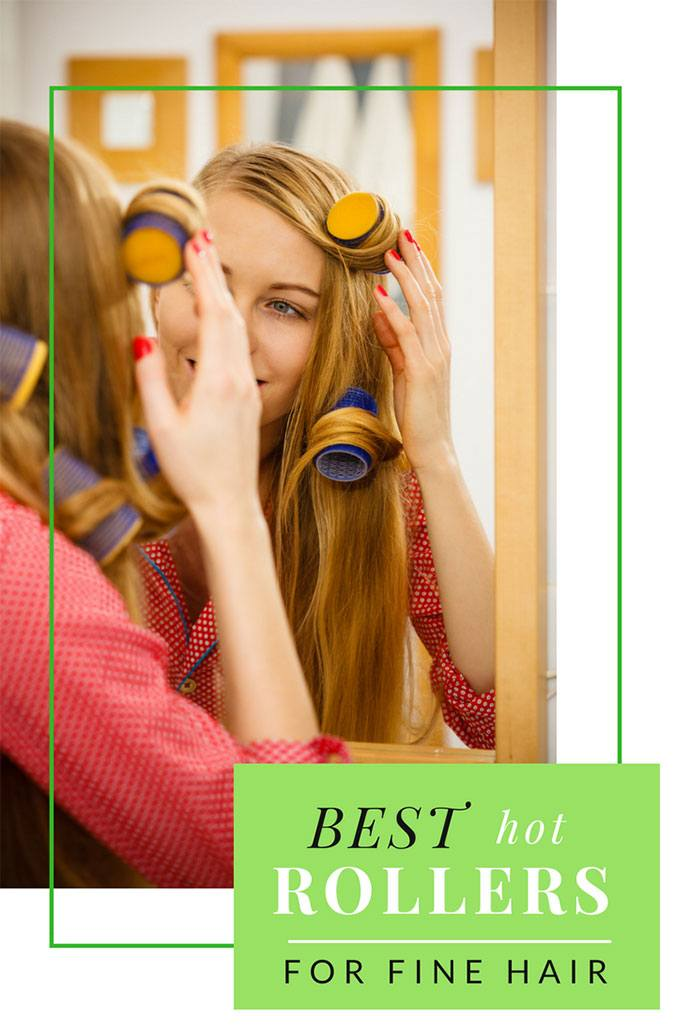 best hot rollers for fine hair 2018