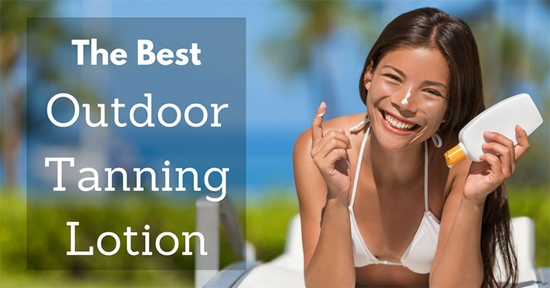 best outdoor tanning lotion